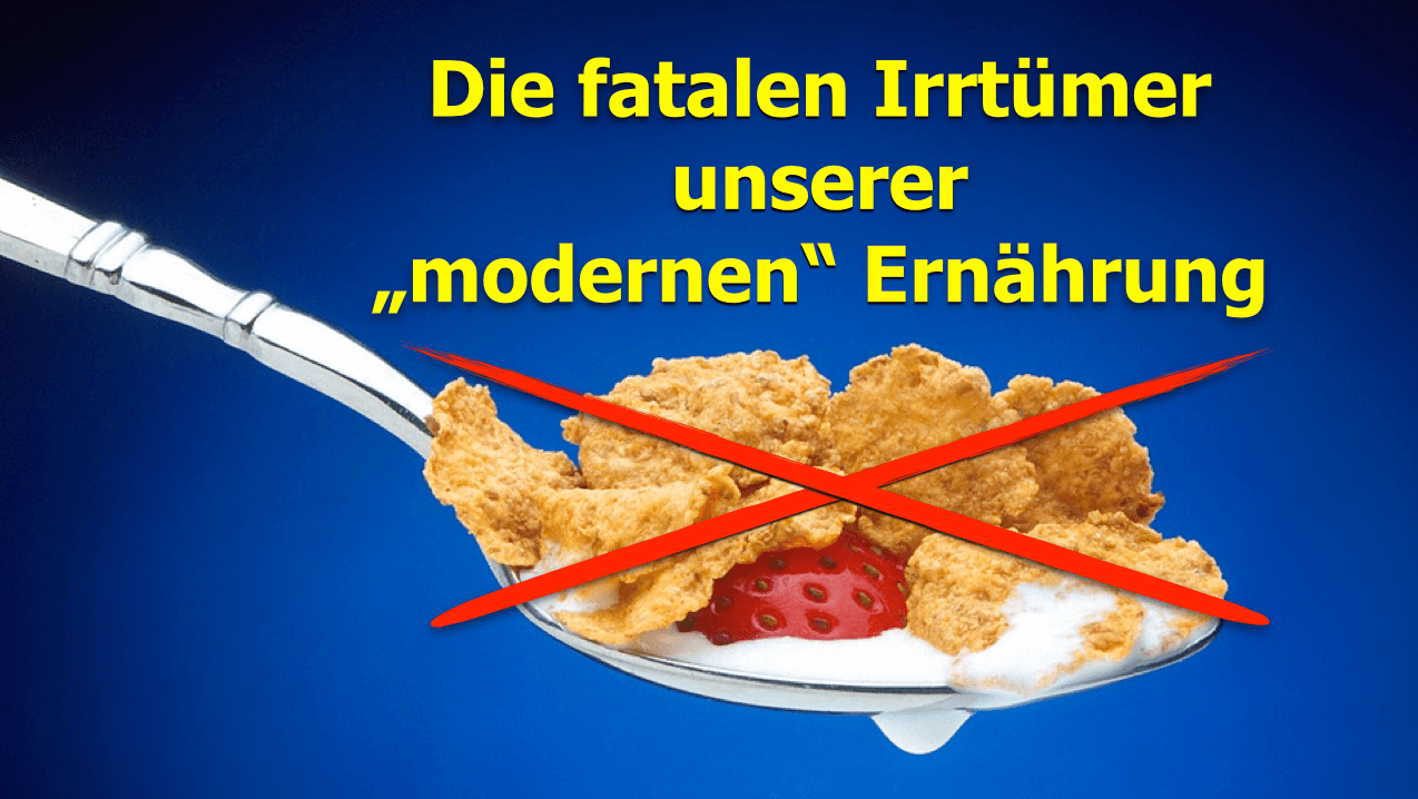 Die fatalen Irrtümer unserer modernen Ernährung